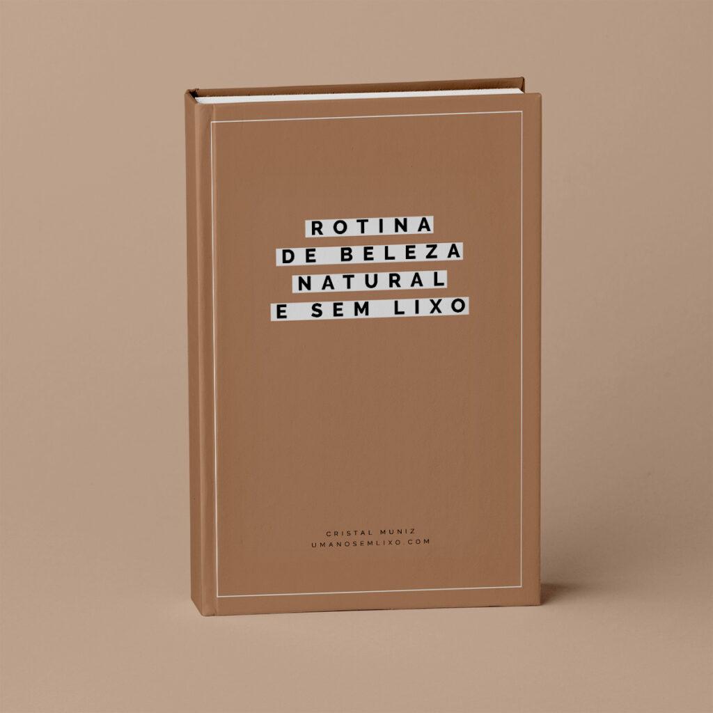 """Imagem de um livro de cor terracota com o título """"rotina de beleza natural e sem lixo"""" em pé sob fundo de quase a mesma cor, só que mais fraca. A imagem é uma montagem 3D, não uma fotografia."""